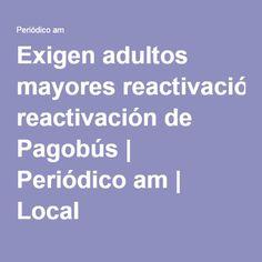 Exigen adultos mayores reactivación de Pagobús | Periódico am | Local