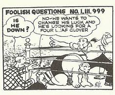 One of RUBE GOLDBERG's famous Foolish Questions, with the old sports cartoonist showing through.