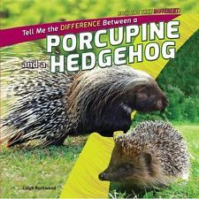 Tell Me the Difference Between a Porcupine and a Hedgehog Rockwood, Leigh