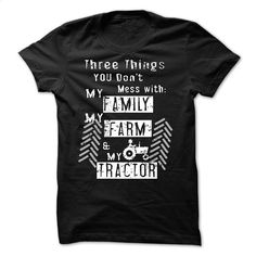 My-Tractor, Farmer,Family, 3 things You dont Mess With T Shirts, Hoodies, Sweatshirts - #t shirt websites #vintage sweatshirts. SIMILAR ITEMS => https://www.sunfrog.com/LifeStyle/My-Tractor-FarmerFamily-3-things-You-dont-Mess-With.html?60505