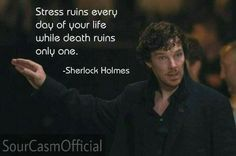 """Sherlock (The Lying Detective) """"Stress ruins every day of your life while death ruins only one. Sherlock John, Sherlock Fandom, Bbc Sherlock Holmes, Sherlock Holmes Quotes, Watson Sherlock, Jim Moriarty, Sherlock Bbc Funny, Johnlock, Martin Freeman"""