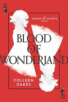 "Read ""Blood of Wonderland"" by Colleen Oakes available from Rakuten Kobo. Revolution is rising in Wonderland. Dinah's battle has begun. Colleen Oakes's twisted reimagining of the Queen of Hearts. Ya Books, Good Books, Books To Read, Reading Books, Saga, Books For Teens, Teen Books, Retelling, Queen Of Hearts"