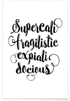Supercalifragilisticexpialidocious as Premium Poster by THE MOTIVATED TYPE | JUNIQE