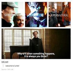 Superwholock... it's always these three... Merlin is usually in the mix somewhere, too...