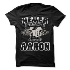 Never Underestimate The Power Of ... AARON - 999 Cool Name Shirt ! T-Shirts, Hoodies (22.25$ ==► BUY Now!)
