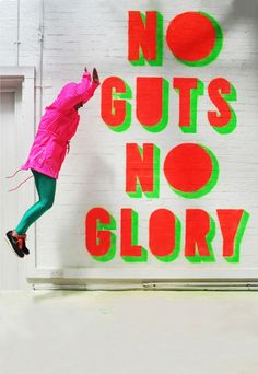 No guts no glory /