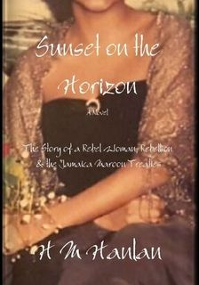 Sunset on the Horizon the Story of a Rebel Woman, Rebellion & the Jamaica Maroon Treaties Jamaica Music, Self Publishing, Photo Book, Sunset, Proverbs 16, Grey Hair, Woman, Books, Crown