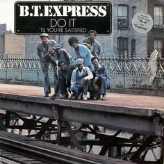 """B.T.Express """"Do It 'Til You're Satisfied"""" 1974"""