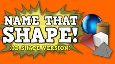 """Name That Shape! (3D/solid shapes version) [identifying various 3D or """"s..."""