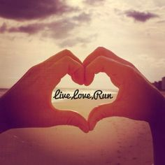Live. Love. RUN. <3 Love love love love love love!!!! i see this and get butterflies!!! <3