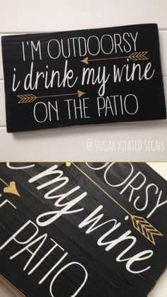 I'm outdoorsy, I drink my wine on the patio sign | Wood Signs | Home decor ideas | Gift for Wine lover | funny signs | black and gold | SugarKoatedSigns #wine #ad #blackandgold #patio #winetime