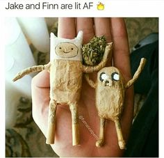 #Cannabis #AdventureTime #Blunts #LitAF #LetsToke #Homies #JakeAndFinn #FinnAndJake