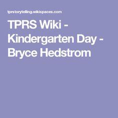 TPRS Wiki - Kindergarten Day - Bryce Hedstrom