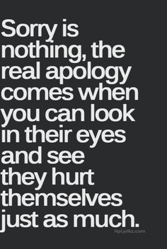 Its the truth. Dont say it just because the words make you feel better. Now Quotes, True Quotes, Great Quotes, Quotes To Live By, Funny Quotes, Being Mad Quotes, Love Apology Quotes, Apologies Quotes, Saying Sorry Quotes