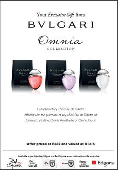 a5280e1dbdb79 Complimentary Eau de Toilette offered with the purchase of any Eau de  Toilette of Omnia Crystalline, Omnia Amethyste or Omnia Coral (at  participating Edgars ...