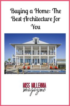 Buying a Home: The Best Architecture for You