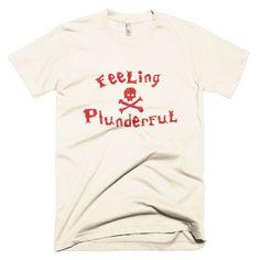 Feeling Plunderful Pirate Short sleeve men's t-shirt