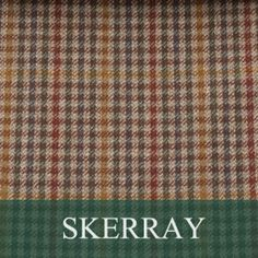 Kildary Skerray Tweed by the metre Hunter s Tweed is all made in scotland and all of our Tweed Patterns are based on Hunters of Brora 100 years of