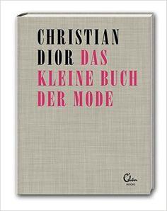 Das kleine Buch der Mode: Amazon.de: Christian Dior: Bücher