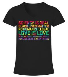 # Science Is Real Black Lives Matter .  Science Is Real Black Lives Matter T Shirt    TIP: SHARE it with your friends, buy 2 shirts or more and you will save on shipping.99 sold, last day to order!We reached our minimum! The shirts will be printed, now help us reach our goal!!