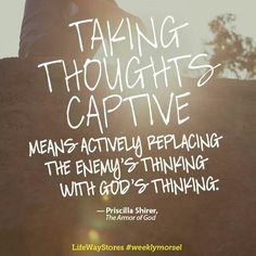 TAKING THOUGHTS CAPTIVE!!