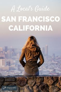 The best things to see and do in San Francisco from a local's perspective. Practical tips for trip to California!   Blog by The Planet D: Canada's Adventure Travel Couple