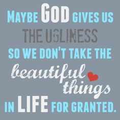 god gives us the ugliness so we don't take the beautiful things for granted - ugly love quote Love Book Quotes, Best Quotes From Books, Love Quotes For Him, Life Quotes, Colleen Hoover Quotes, Ugly Love Colleen Hoover, Romantic Words, Romantic Love Quotes, Granted Quotes