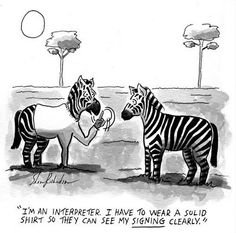 Interpreter Humor. #ASL  So true. . .your background matters but he should have went with the black stripe.