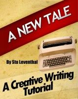 A New Tale – a book by author Stu Leventhal Creative Writing Advice Book! This new writing help book is accompanied by a website full of creative writing tips!