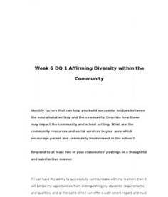 Week 6 DQ 1 Affirming Diversity within the Community      Identify factors that can help you build successful bridges between the educational setting and the community. Describe how these may impact the community and school setting. What… (More)