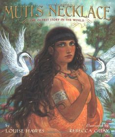 Muti's Necklace: The Oldest Story in the World by Louise Hawes http://www.amazon.com/dp/0618535837/ref=cm_sw_r_pi_dp_02akwb1B97N1W