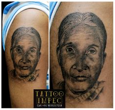 # Portrait tattoo # Grandma <3 # ;)  Get inked from Experienced Tattoo Professional.. Call: Sunil C K @ +91 9035217218 to book your appointment.  www.facebook.com/tattooimpec