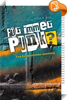 Für immer Punk?    ::  Punk in Deutschland: Irgendwann in den späten siebziger Jahren ging es los, eine Szene entwickelte sich, die keine echten »Zentralen« kannte, sondern zahllose Personen, die irgendwie und immer wieder mitmischten und gestalteten. Auch im neuen Jahrtausend ist der Punk nicht tot, egal, was seine Kritiker sagen. Es gibt mehr Bands als je zuvor, und die Szene ist so quirlig und vielseitig wie selten in den vergangenen drei Dutzend Jahren.  Aber wie fühlte es sich eig...