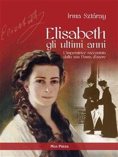 Prezzi e Sconti: #Elisabeth gli ultimi anni ebook irma  ad Euro 10.99 in #Mgs press #Media ebook letterature romanzo