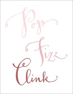 Pop Fizz Clink Pink Champagne Calligraphy Poster by kmcalligraphy Champagne Brunch, Pink Champagne, Champagne Quotes, Happy 2015, Fitness Gifts, Wedding Dj, Glamour, Decoration, Happy New Year