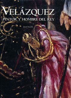 Velázquez : pintor y hombre del rey / Joan Sureda http://fama.us.es/record=b2122531~S16*spi