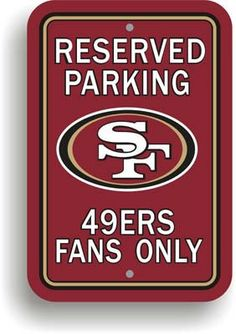"Show your 49ers team spirit proudly with this 12"" X 18"" San Francisco 49Ers Reserved Parking Sign. Each 12in x 18in parking sign is made of durable styrene. The NFL officially licensed parking sign is"
