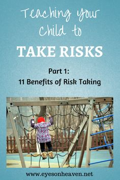 Teaching Your Child to Take Risks by eyesonoheaven: 'Parents are often tempted to step in and prevent our kids from taking risks. We see it as protecting them.. But this desire for our kids to succeed in every way at all costs sometimes overshadows the need for...It's time to let them succeed, and that means allowing them to make decisions for themselves, learn from them, and accept the consequences, whether positive or negative.' #Kids #Risk_Taking