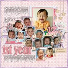 scrapbook layout.  Would be fun to do for older kids as well.  A picture from each month.