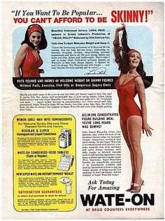 1950s/1960s: Men wont look at you if youre skinny. Times sure have changed.