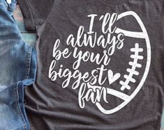 Download I'll always be your biggest fan, football mom, football ...