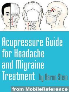 Acupressure Guide For Headache and Migraine Treatment