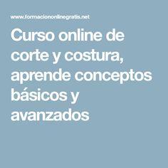 Curso online de corte y costura, aprende conceptos básicos y avanzados Couture Sewing, Sewing Projects, Tips, Acevedo, Club, Erika, Dyi, Gadgets, Tutorials