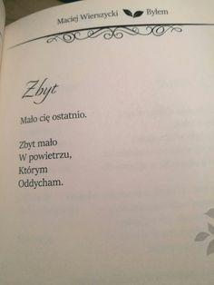 Maciej Wierszycki Poem Quotes, Love Life, Just Love, True Stories, Quotations, Texts, Sad, Wisdom, Messages