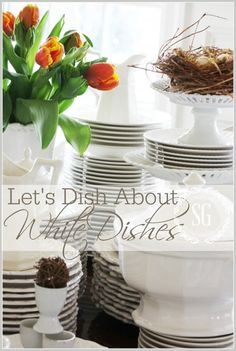 LET'S DISH ABOUT WHITE DISHES- tips and creative ways to use versitle white dishes-stonegableblog.com