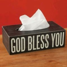 """God Bless You"" Kleenex Box Cover... I love this!"