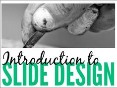 Introduction to Slide Design: 7 Rules for Creating Effective Slides by Alex Rister, via Slideshare