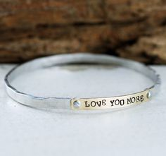 Personalized Bangle Bracelet, Love you More Bangle Bracelet, Riveted Cuff Bracelet, Mom Bracelet, Mothers Bracelet, Motivational Jewelry by AnnieRehJewelry on Etsy