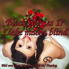 Black Stories 17 – Liebe macht blind Blinds, Movies, Movie Posters, Black, Movie, Macabre, In Love, Guys, Ideas