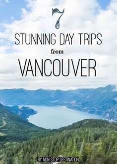 Planning a trip to Vancouver? Check out these 7 stunning day trips from Vancouver - Non Stop Destination Vancouver Island, Vancouver Travel, Vancouver City, Vancouver Vacation, Places To Travel, Travel Destinations, Travel Tips, Places To Visit, Time Travel